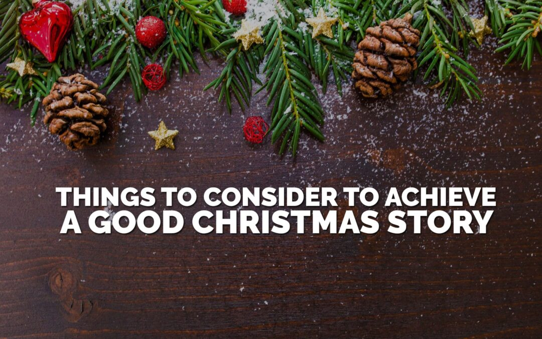 Things to Consider to Achieve a Good Christmas Story