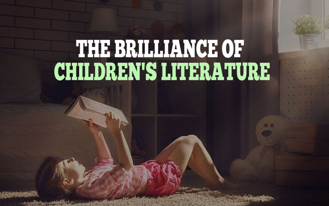 The Brilliance of Children's Literature