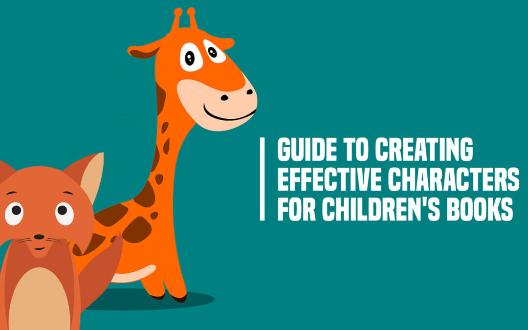 Guide to Creating Effective Characters for Children's Books