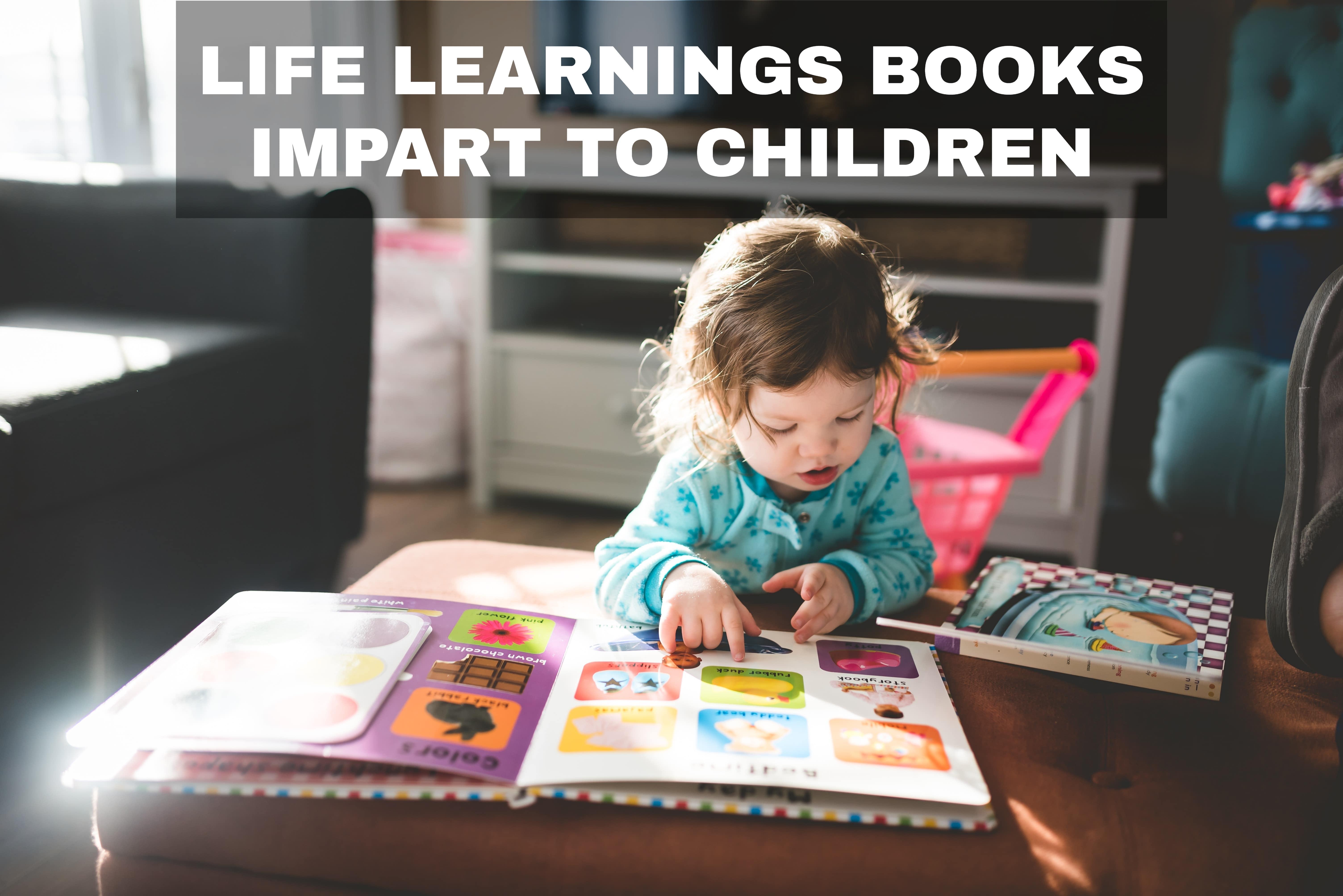 Life Learnings Books Impart to Children
