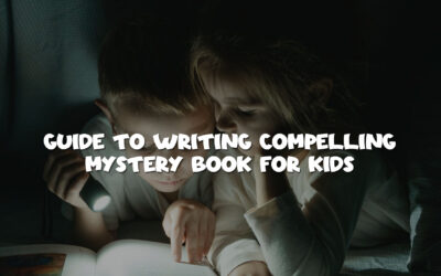 Guide to Writing Compelling Mystery Book for Kids